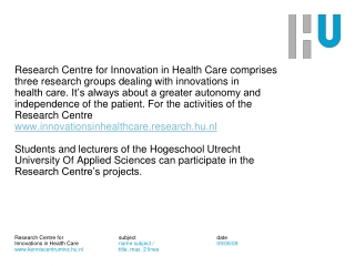 Research Centre for Innovation in Health Care comprises  three research groups dealing with innovations in