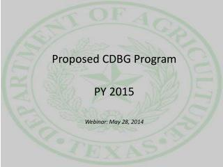Proposed CDBG  Program PY 2015 Webinar: May  28,  2014