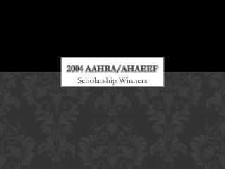 2004 AAHRA/AHAEEF