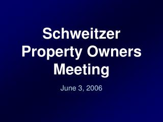 schweitzer property owners meeting