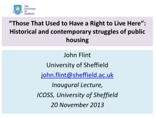""" Those That Used to Have a Right to Live Here"": Historical and contemporary  s truggles of public  h ousing"