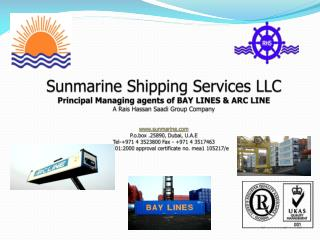 BAY LINES /ARC LINE / SUNMARINE SHIPPING SERVICES LLC (A wholly owned Subsidiary of RAIS HASSAN SAADI group):