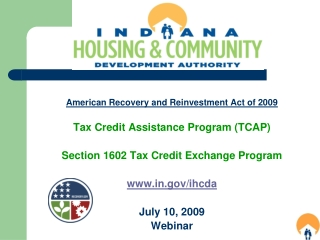 American Recovery and Reinvestment Act of 2009 Tax Credit Assistance Program (TCAP) Section 1602 Tax Credit Exchange Pr