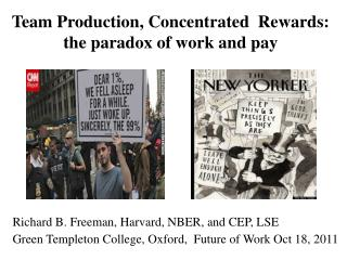 Team Production, Concentrated  Rewards: the paradox of work and pay
