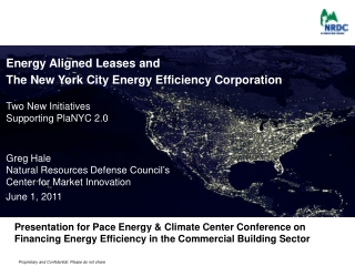 Energy Aligned Leases and The New York City Energy Efficiency Corporation Two New Initiatives  Supporting  PlaNYC  2.0