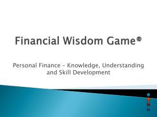 Financial Wisdom Game®