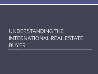 Understanding the International Real Estate Buyer