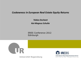 Coskewness  in European Real Estate Equity Returns Tobias Dechant Kai-Magnus Schulte