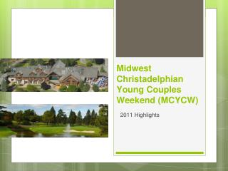 Midwest Christadelphian Young Couples Weekend  (MCYCW)