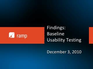 Findings:  Baseline  Usability Testing December 3, 2010