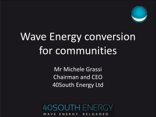 Wave Energy conversion  for  communities