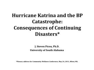 Hurricane Katrina and the BP Catastrophe:   Consequences  of Continuing  Disasters*