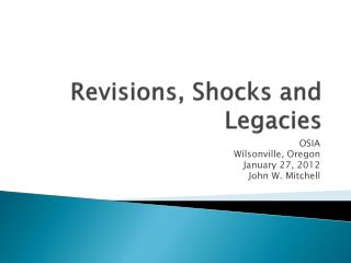 Revisions, Shocks and Legacies