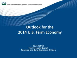 Outlook for the 2014 U.S. Farm Economy