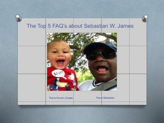 The Top 5 FAQ's about Sebastian  W. James