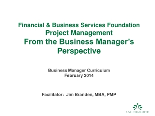 Financial & Business Services Foundation Project Management From the Business Manager's Perspective Business Manager Cu