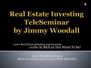 Real Estate Investing  TeleSeminar by Jimmy Woodall