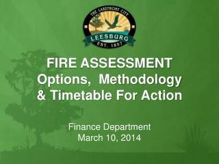 FIRE ASSESSMENT Options,  Methodology & Timetable For Action