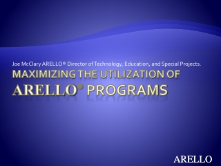 Maximizing the Utilization of  ARELLO �  Programs
