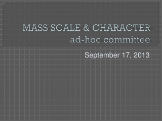 MASS SCALE & CHARACTER ad-hoc committee