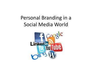 Personal Branding in a  Social Media World