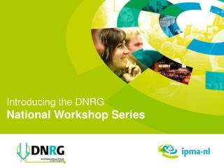 Introducing the DNRG National Workshop Series