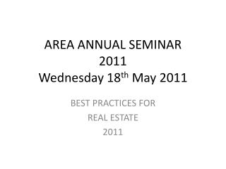 AREA ANNUAL SEMINAR 2011 Wednesday 18 th  May 2011