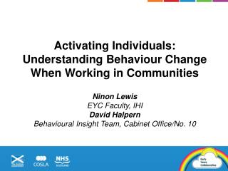 Activating Individuals:  Understanding  Behaviour  Change When Working in Communities Ninon Lewis  EYC Faculty, IHI Dav