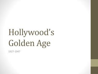 Hollywood�s  Golden Age