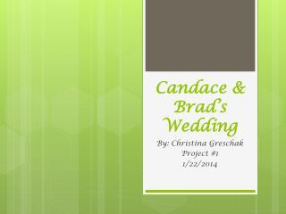 Candace &  Brad's Wedding
