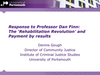 Response to Professor Dan Finn:  The 'Rehabilitation Revolution' and Payment by results