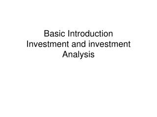 Basic Introduction Investment and investment Analysis