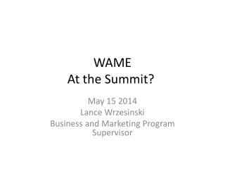 WAME At the Summit?