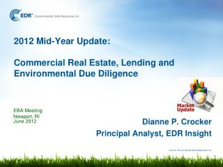 2012 Mid-Year Update: Commercial  Real Estate,  Lending  and Environmental Due Diligence