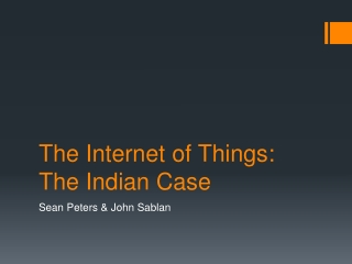 The Internet of Things: The Indian Case
