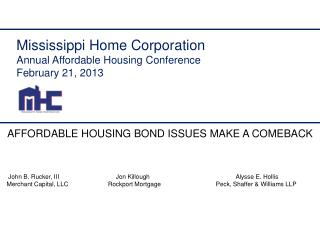 Mississippi Home Corporation Annual Affordable Housing Conference February 21, 2013