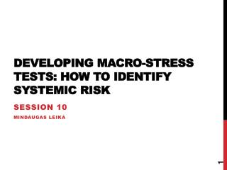 Developing Macro-stress  tests: how to identify systemic risk