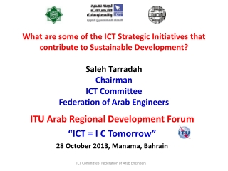 "ITU Arab Regional Development Forum ""ICT = I C Tomorrow"" 28 October 2013, Manama, Bahrain"