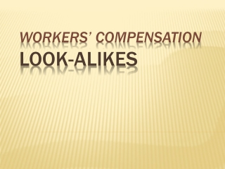 Workers' Compensation LOOK-ALIKES