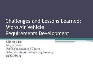 Challenges and Lessons Learned: Micro Air Vehicle Requirements Development