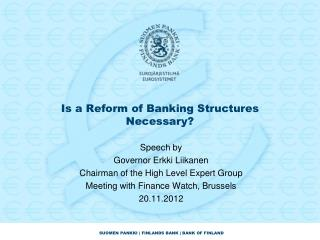 Is a Reform of Banking Structures Necessary?