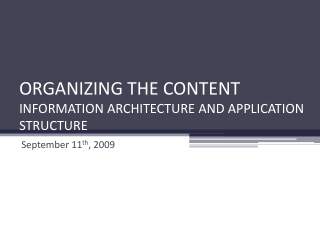 ORGANIZING THE CONTENT INFORMATION ARCHITECTURE AND APPLICATION STRUCTURE