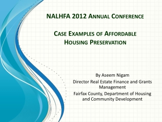 NALHFA 2012 Annual Conference  Case Examples of Affordable Housing Preservation