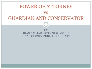 POWER OF ATTORNEY  vs. GUARDIAN AND CONSERVATOR