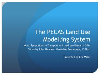 The PECAS Land Use  Modelling  System