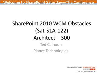 SharePoint 2010  WCM Obstacles ( Sat-S1A-122 ) Architect – 300