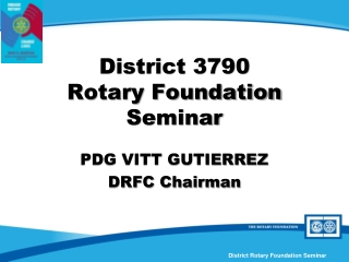 District 3790  Rotary Foundation  Seminar