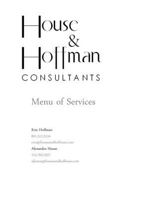 Menu of Services Erin Hoffman 801.512.5216 erin@houseandhoffman.com Alexandra House 215.766.3357 ajhouse@houseandhoffma