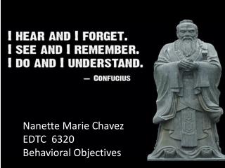 Nanette Marie Chavez EDTC  6320   Behavioral Objectives