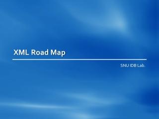 XML Road Map